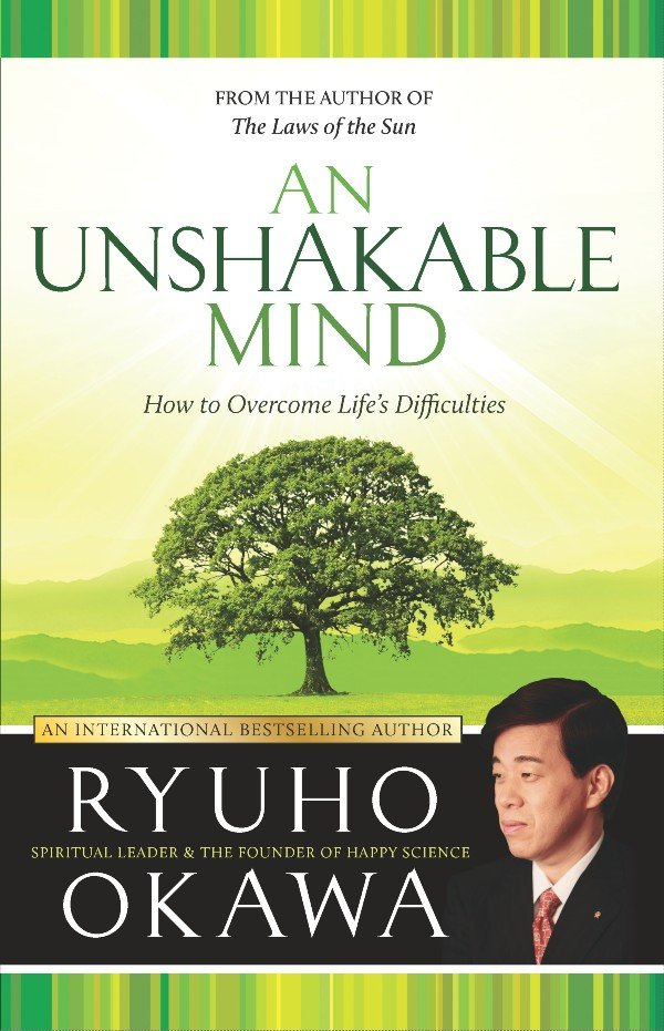 An Unshakable Mind by Ryuho Okawa