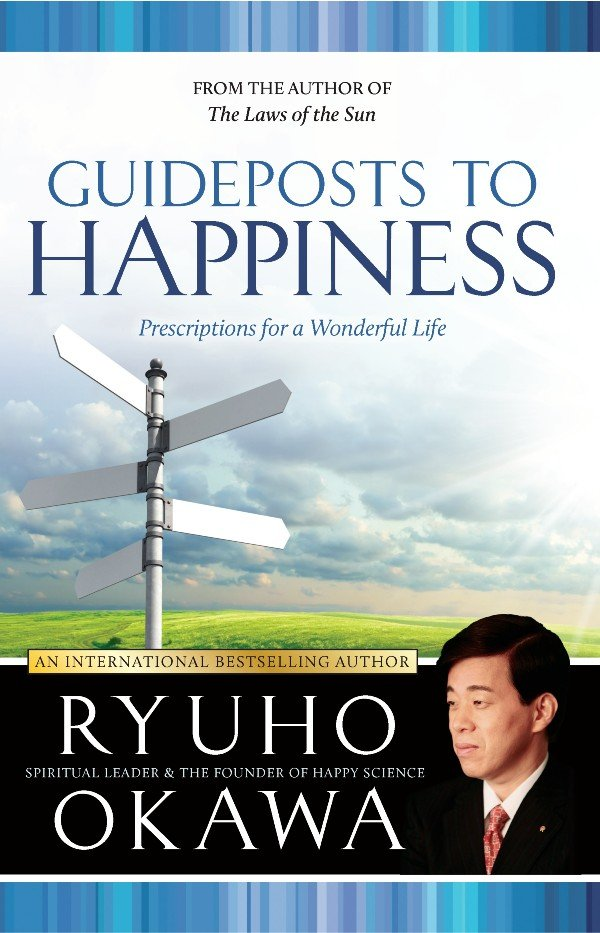 Guideposts to Happiness by Ryuho Okawa